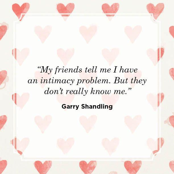 "<p>""My friends tell me I have an intimacy problem. But they don't really know me.""</p>"