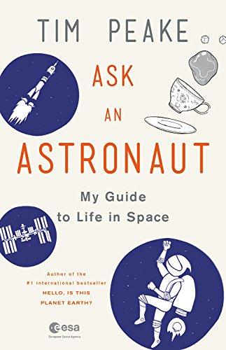 """""""Ask an Astronaut: My Guide to Life in Space"""" (Amazon / Amazon)"""
