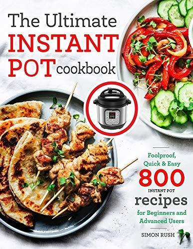 The Ultimate Instant Pot Cookbook with 800 Recipes