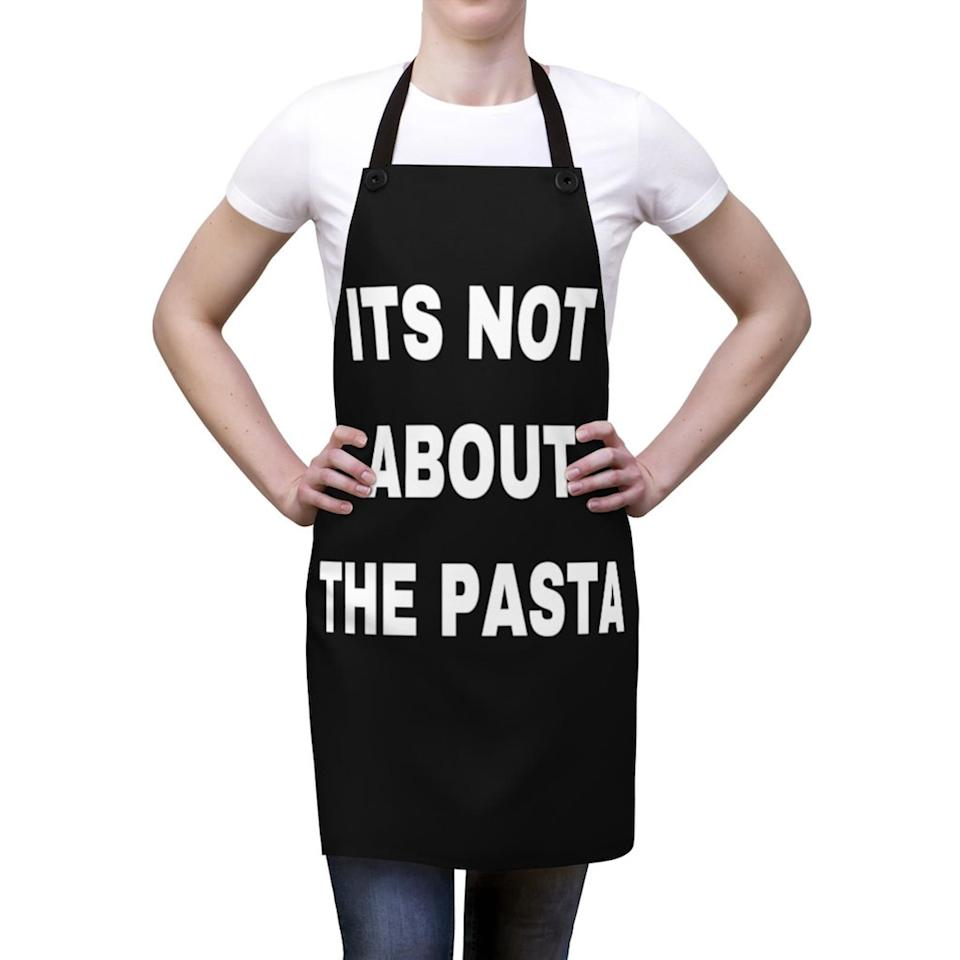 <p><span>Its Not About The Pasta Apron</span> ($37) is made for your pasta nights.</p>