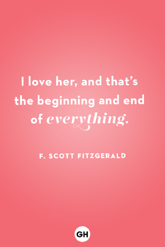 <p>I love her, and that's the beginning and end of everything.</p>