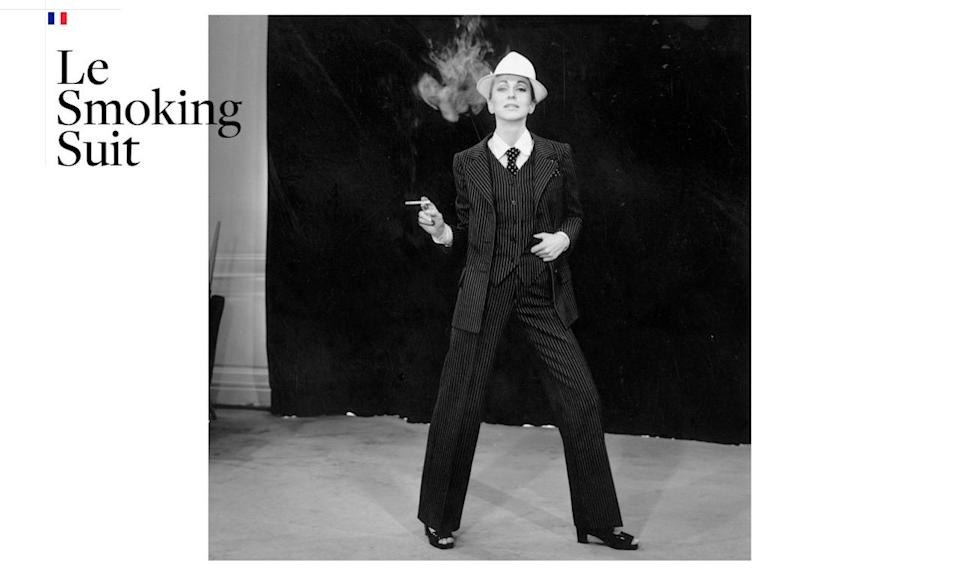 <p>When Yves Saint Laurent unveiled his tuxedo for women in 1966, it didn't receive the praise it does today. The alternative to evening wear's expected dresses and gowns consisted of a classic dinner jacket, satin side-striped trousers, a black bow tie, and satin cummerbund that kick-started androgynous trends in fashion. It's now considered a classic, and a Saint Laurent suit continues to be a staple in the closets of offbeat, well-heeled women. <i>(Photo: Courtesy of Getty Images)</i></p>