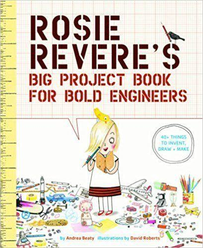 """This <a href=""""https://www.amazon.com/Rosie-Reveres-Project-Book-Engineers/dp/1419719106"""" target=""""_blank"""">activitybook</a>will not only inspire your future engineer but carries a strong message of girl power."""