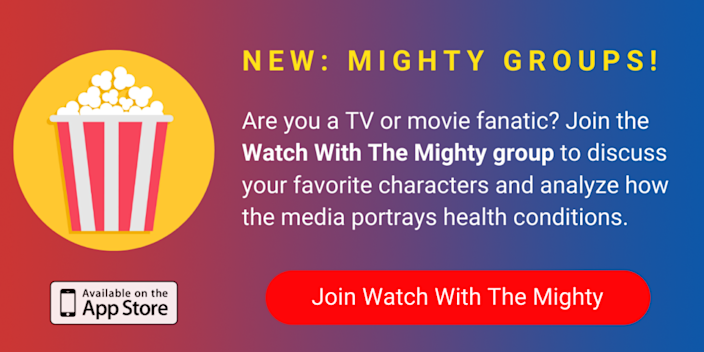 A banner promoting The Mighty's new Watch with The Mighty group on The Mighty mobile app. The banner reads, Are you a TV or movie fanatic? Join Watch With The Mighty to discuss your favorite fictional characters and analyze how the media portrays health conditions and disabilities. Click to join.