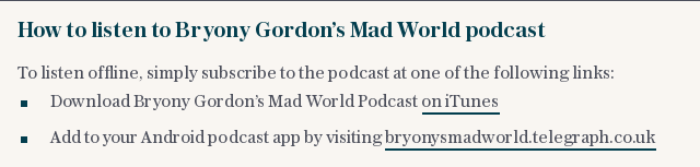 How to listen to Bryony Gordons Mad World podcast