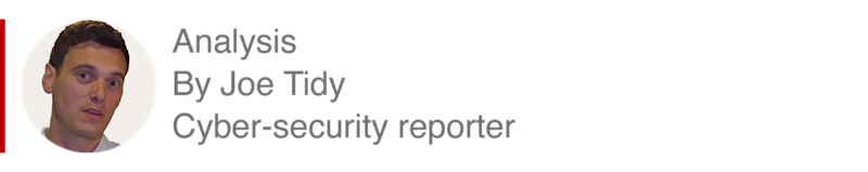 Analysis box by Joe Tidy, Cyber-security reporter