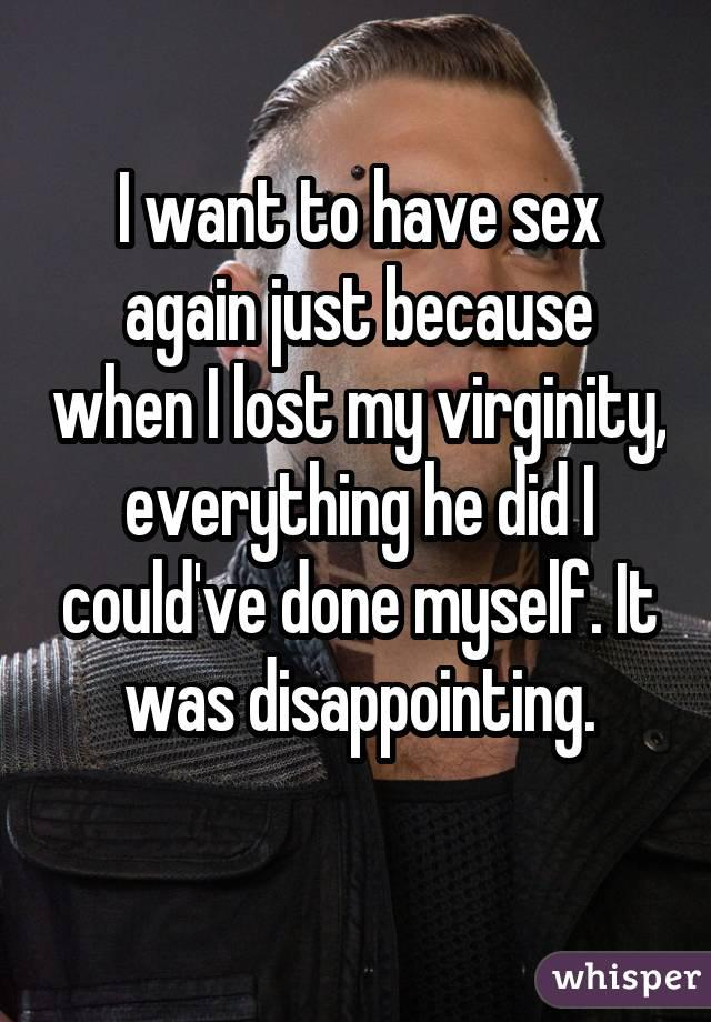 I want to lose my virginity