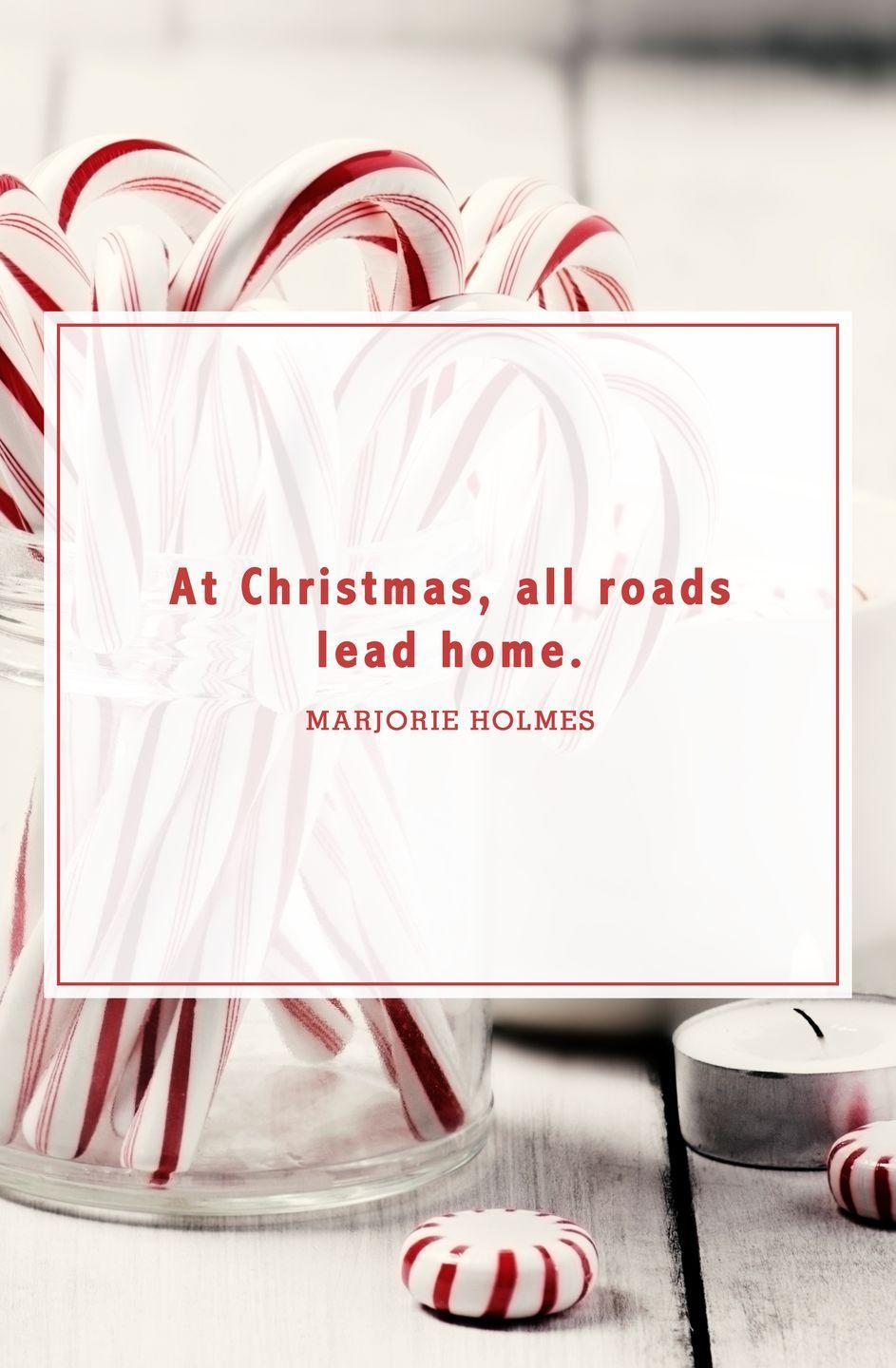 """<p>""""At Christmas, all roads lead home.""""</p>"""