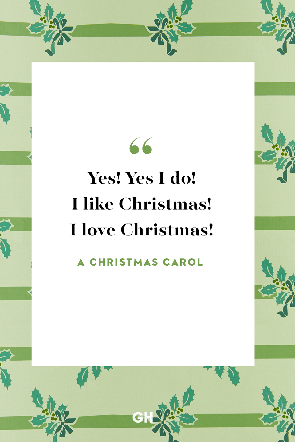 "<p>Yes! Yes I do! I like Christmas! I love Christmas! </p><p><strong>RELATED:</strong> <a href=""https://www.goodhousekeeping.com/holidays/christmas-ideas/g23743657/christmas-books/"" rel=""nofollow noopener"" target=""_blank"" data-ylk=""slk:30+ Best Christmas Books for Readers of All Ages That Aren't &quot;The Night Before Christmas&quot;"" class=""link rapid-noclick-resp"">30+ Best Christmas Books for Readers of All Ages That Aren't ""The Night Before Christmas""</a></p>"