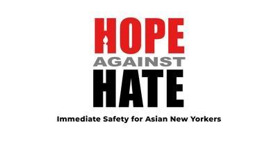 The Asian American Federation launched the Hope Against Hate campaign to bring immediate safety to Asian New Yorkers.
