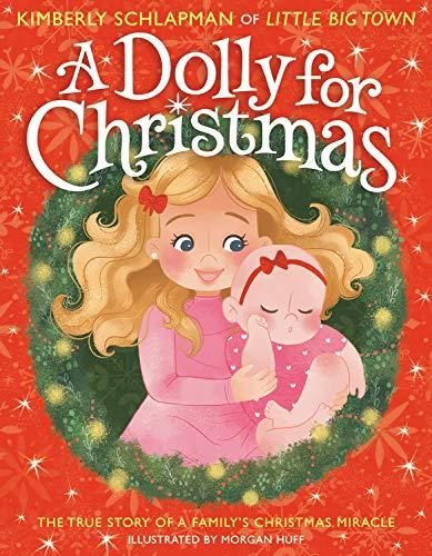 """A Dolly for Christmas: The True Story of a Family's Christmas Miracle"" by Kimberly Schlapman (Amazon / Amazon)"
