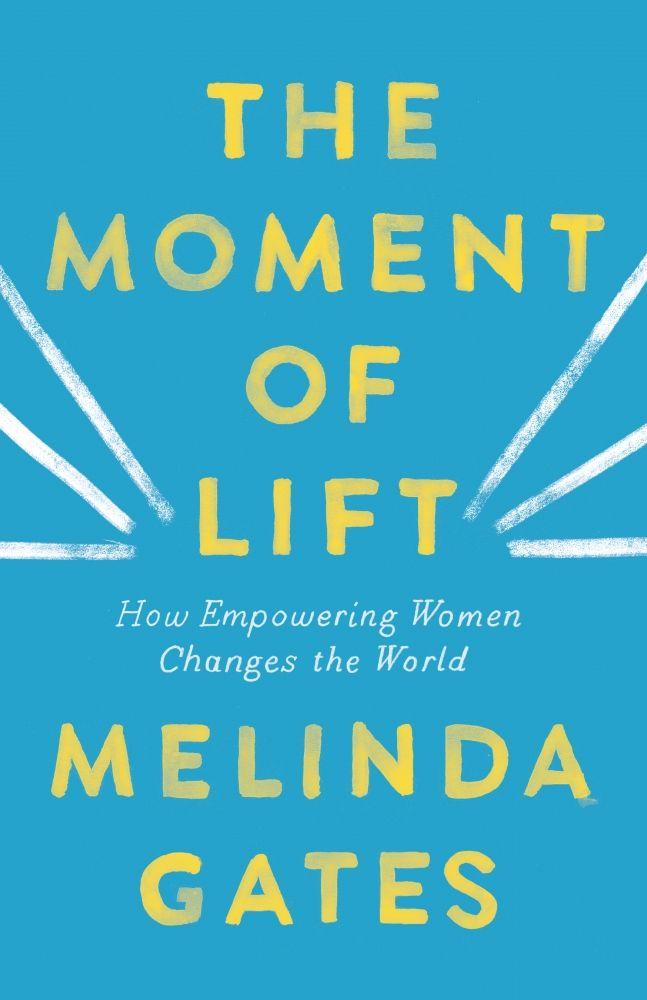 """The Moment of Lift,"" by Melinda Gates"