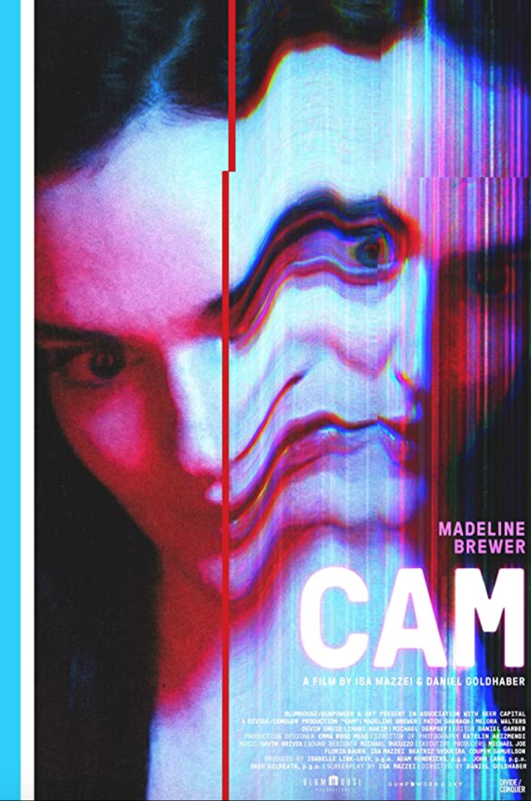 <p>In the same tech spirit is <em>Cam</em>, which features a cam girl who awakes to find she has been replaced by a double. Though an uneven film, <em>Cam</em> has just enough intrigue and social consciousness to make it worth a viewing.</p>