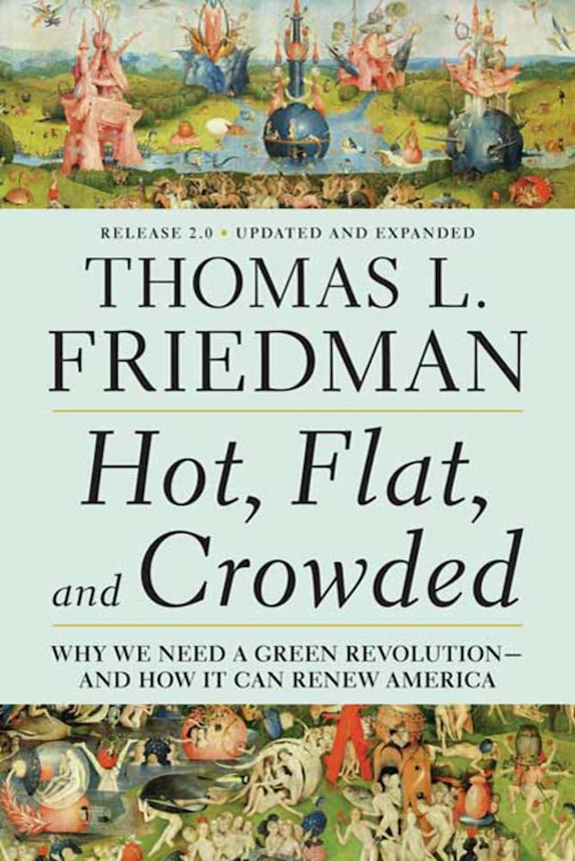 """<ul> <strong>What it's about:</strong> Friedman details the urgent need for environmental conservation and renewal while explaining the historical causes that have threatened the planet's stability and well-being.</ul> <p><a href=""""https://www.popsugar.com/buy/strongHot-Flat-Crowdedstrong-Tom-Friedman-483026?p_name=%3Cstrong%3EHot%2C%20Flat%2C%20and%20Crowded%3C%2Fstrong%3E%20by%20Tom%20Friedman&retailer=amazon.com&pid=483026&evar1=buzz%3Aus&evar9=46525601&evar98=https%3A%2F%2Fwww.popsugar.com%2Fphoto-gallery%2F46525601%2Fimage%2F46526566%2FAug-2009-Hot-Flat-Crowded-by-Tom-Friedman&prop13=api&pdata=1"""" rel=""""nofollow"""" data-shoppable-link=""""1"""" target=""""_blank"""" class=""""ga-track"""" data-ga-category=""""Related"""" data-ga-label=""""https://www.amazon.com/Hot-Flat-Crowded-Revolution-America/dp/0312428928/"""" data-ga-action=""""In-Line Links""""><strong>Hot, Flat, and Crowded</strong> by Tom Friedman</a> ($14)</p>"""