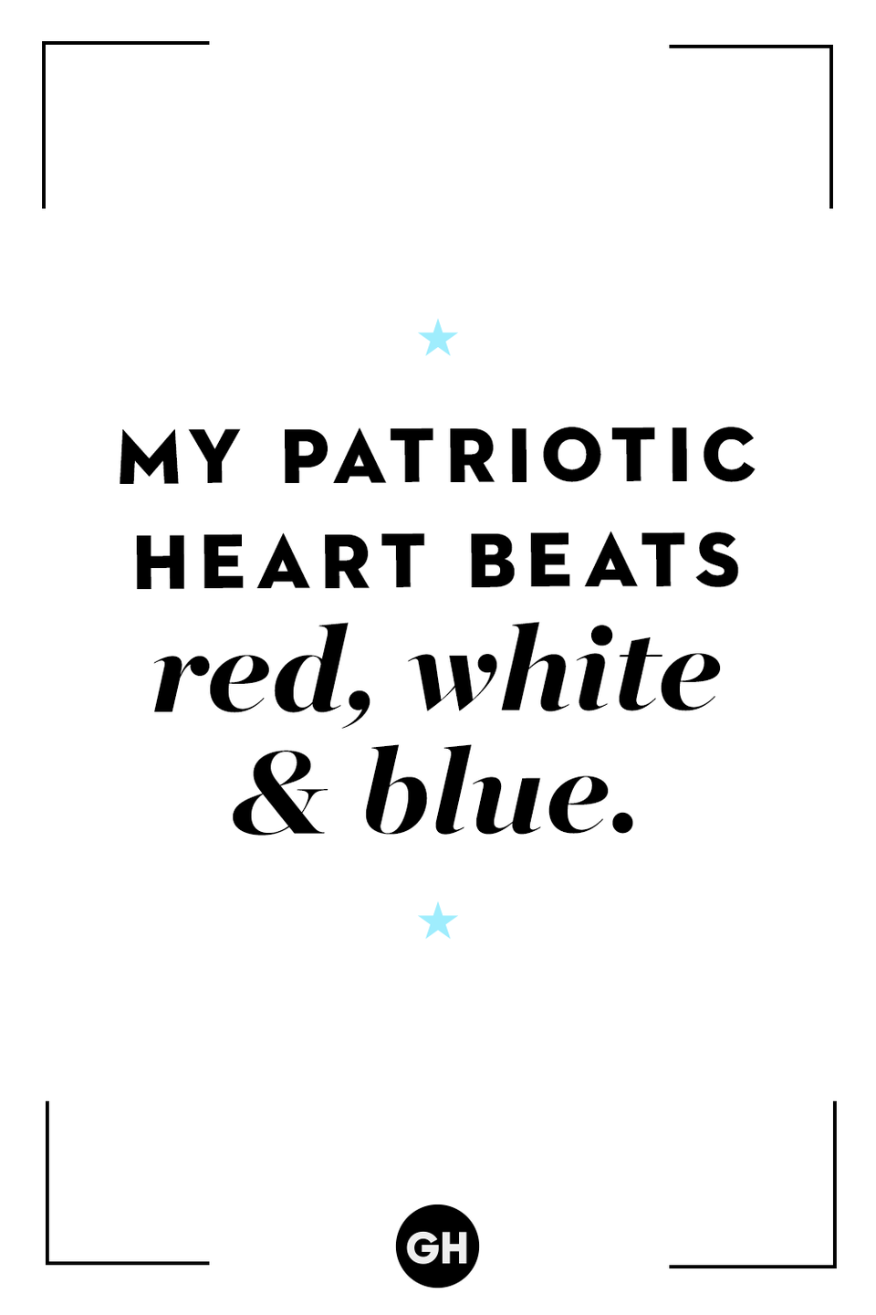 <p>My patriotic heart beats red, white, and blue.</p>