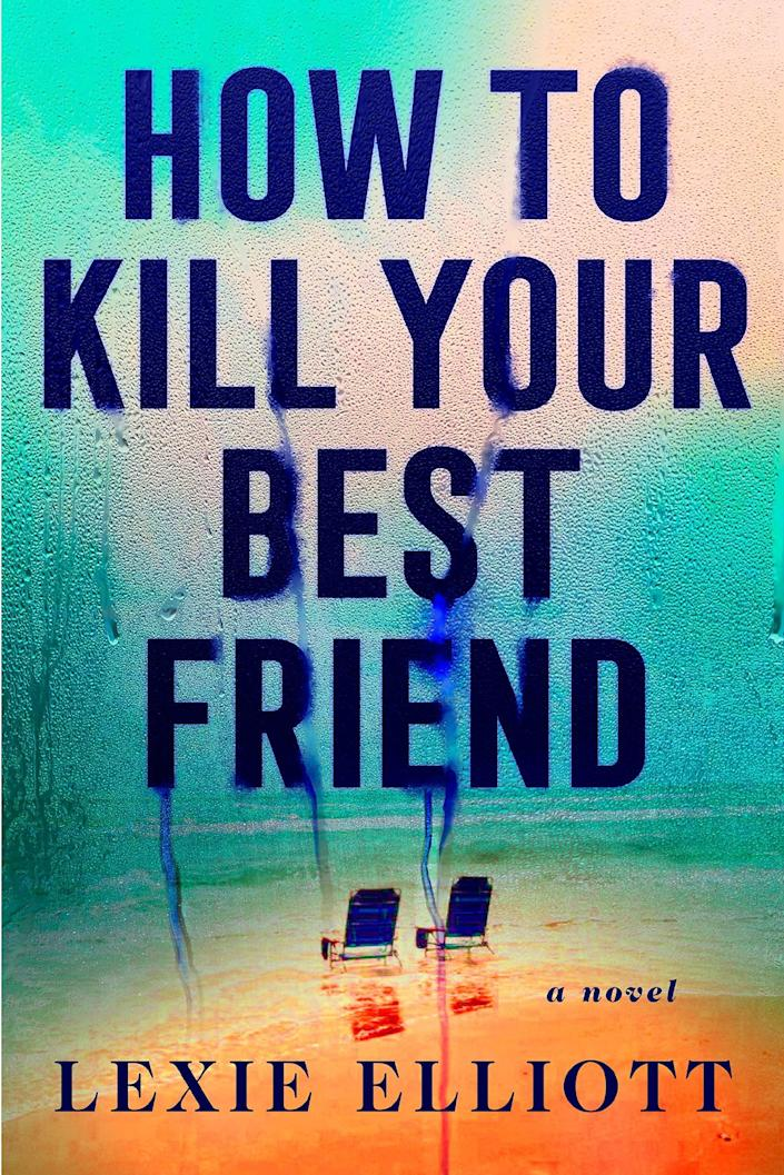 <p>Utterly unnerving and completely engrossing, <span><strong>How to Kill Your Best Friend</strong></span> by Lexie Elliott traps a group of funeral attendees on an island during a storm. Among them are Georgie and Bronwyn who can't quite figure out how their friend Lissa, who was a gifted swimmer, drowned while swimming in Kanu Cove. With the storm coming in and questions swirling, both women are certain there is more to the story. </p> <p><em>Out Aug. 17</em></p>