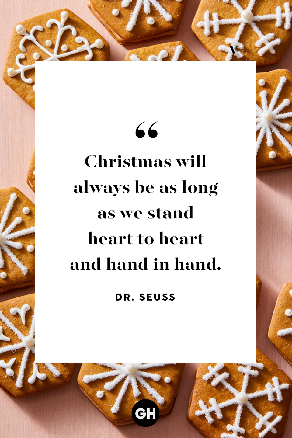 <p>Christmas will always be as long as we stand heart to heart and hand in hand. </p>