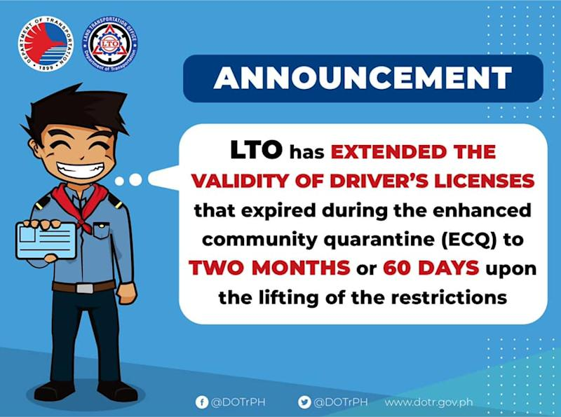Image may contain: text that says 'ANNOUNCEMENT LTO has EXTENDED THE VALIDITY OF DRIVER'S LICENSES that expired during the enhanced community quarantine (ECQ) to TWO MONTHS or 60 DAYS upon the lifting of the restrictions @DOTrPH @DOTrPH www.dotr.gov.ph'