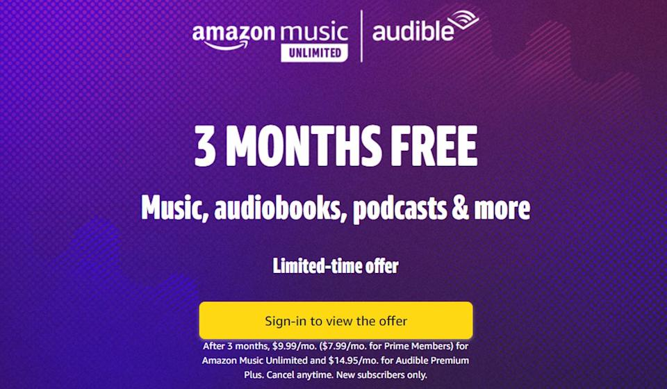 This is a rare chance to get three free months of both Audible and Amazon Music Unlimited. But, unsurprisingly, it's for new subscribers only. (Photo: Amazon)