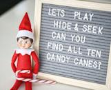"""<p>Even if you don't have a letter board, you can still make this fun idea work. Just let your kids know about the impending """"hide and seek"""" game by jotting down the same message on a piece of paper.</p><p><a class=""""link rapid-noclick-resp"""" href=""""https://go.redirectingat.com?id=74968X1596630&url=https%3A%2F%2Fwww.walmart.com%2Fsearch%2F%3Fquery%3Dletter%2Bboards&sref=https%3A%2F%2Fwww.thepioneerwoman.com%2Fholidays-celebrations%2Fg34080491%2Ffunny-elf-on-the-shelf-ideas%2F"""" rel=""""nofollow noopener"""" target=""""_blank"""" data-ylk=""""slk:SHOP LETTER BOARDS"""">SHOP LETTER BOARDS </a></p><p><a href=""""https://www.instagram.com/p/CIUsXo8lkYX/"""" rel=""""nofollow noopener"""" target=""""_blank"""" data-ylk=""""slk:See the original post on Instagram"""" class=""""link rapid-noclick-resp"""">See the original post on Instagram</a></p>"""
