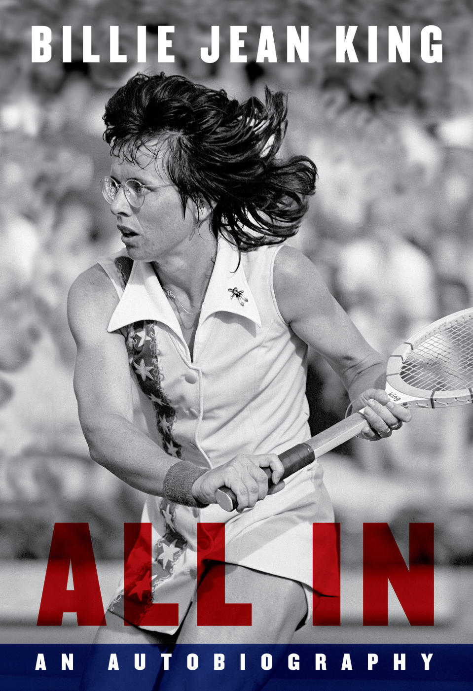 """This cover image provided by Knopf shows """"All In: An Autobiography"""" by Billie Jean King. Alfred A. Knopf announced Thursday, March 4 2021, that the book will be published Aug. 17 and will cover the highlights of King's celebrated and groundbreaking tennis career. (Knopf via AP, left, and AP)"""