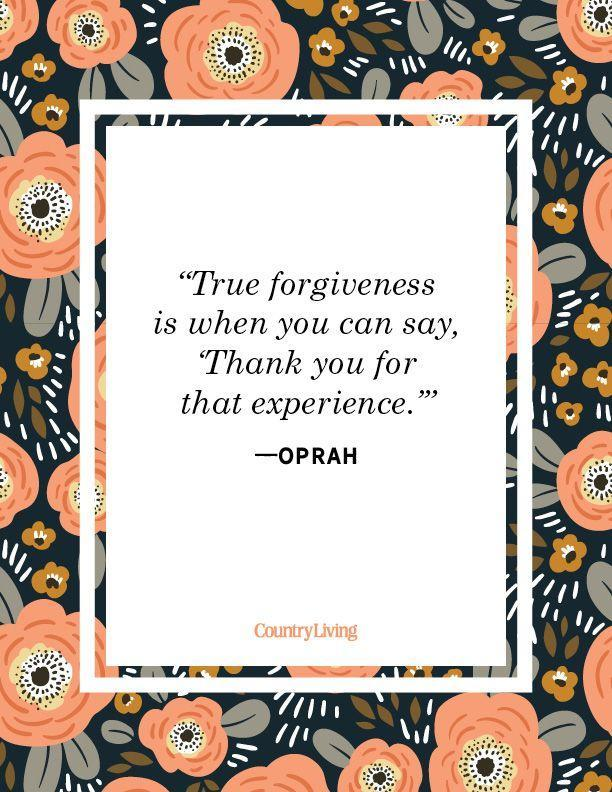 """<p>""""True forgiveness is when you can, 'Thank you for the experience.'""""</p>"""