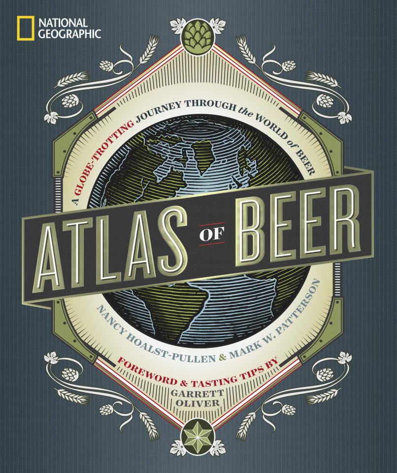 """This image courtesy of National Geographic shows their book cover for """"Atlas of Beer."""" Think of beer and you may think of Irish pubs or Germany's Oktoberfest. But the book called the """"Atlas of Beer,"""" written by two geographers, surveys beer across six continents, from banana beer in Tanzania to the booming microbrewery and craft beer movement in the U.S. (Courtesy of National Geographic via AP)"""