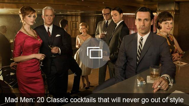 Mad Men: 20 Classic cocktails that will never go out of style