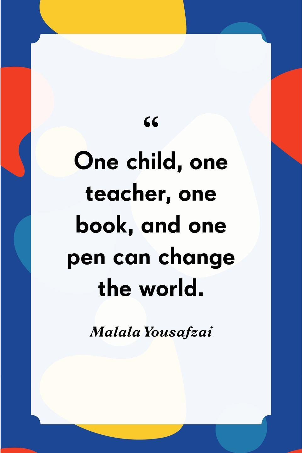 """<p>""""One child, one teacher, one book, and one pen can change the world.""""</p>"""