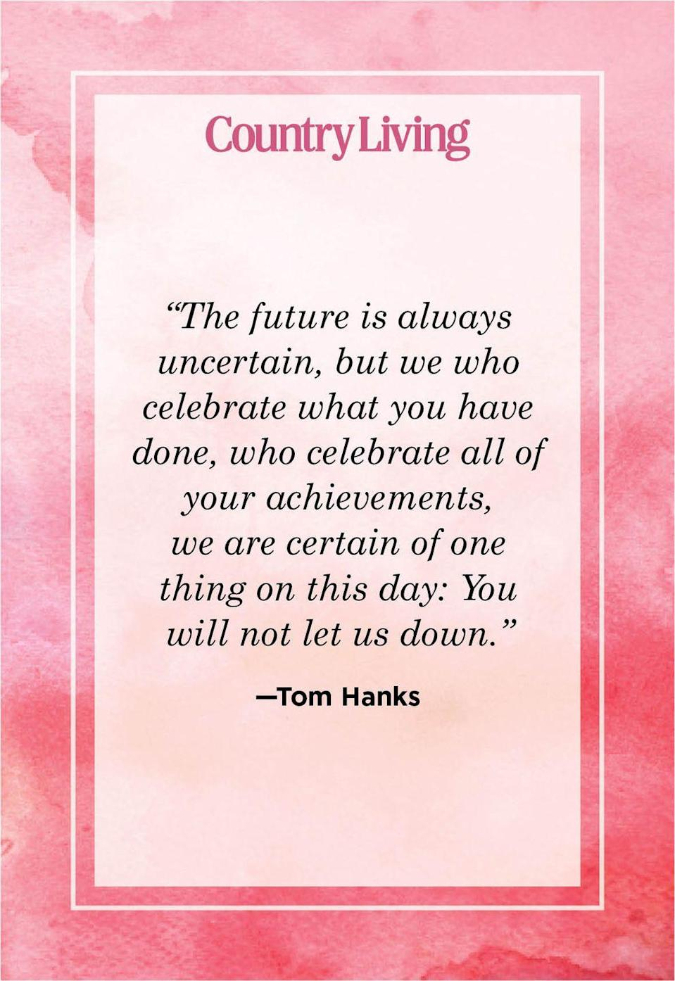 """<p>""""The future is always uncertain, but we who celebrate what you have done, who celebrate all of your achievements, we are certain of one thing on this day: You will not let us down.""""</p>"""