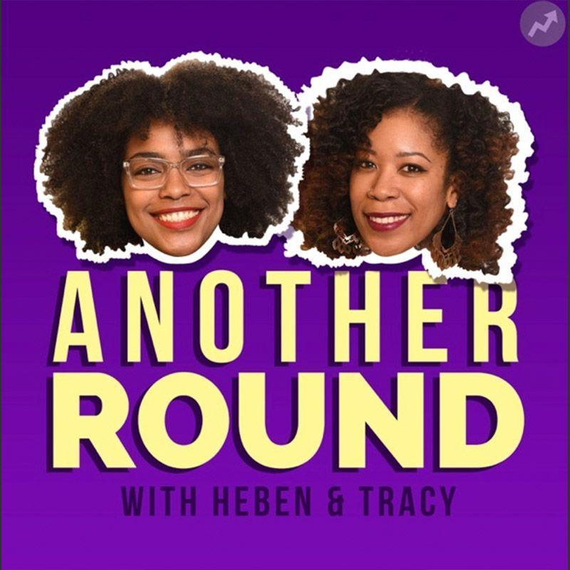 """<p>Hosted by Heben Nigatu and Tracy Clayton, this podcast by <em>Buzzfeed </em>covers """"everything from race, gender and pop culture to squirrels, mangoes, and bad jokes, all in one boozy show."""" <a href=""""https://podcasts.apple.com/us/podcast/another-round/id977676980"""" rel=""""nofollow noopener"""" target=""""_blank"""" data-ylk=""""slk:Another Round"""" class=""""link rapid-noclick-resp"""">Another Round</a> has been on hiatus since late 2017, so it's not super up-to-date, but it's still a good resource if you're looking for a podcast that covers various aspects of the world (sometimes strictly through the lens of race). </p>"""