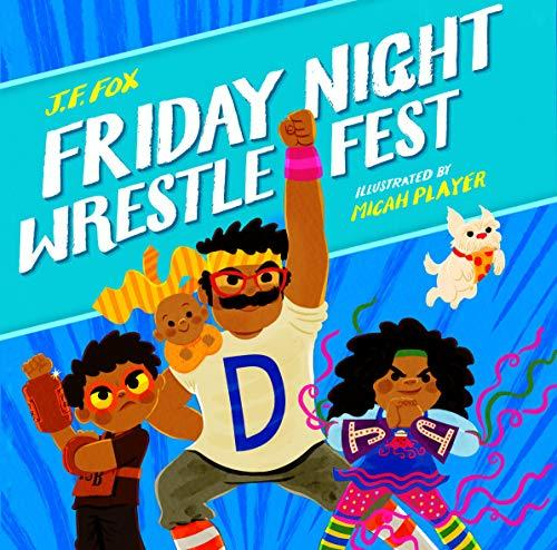 """Friday Night Wrestlefest,"" by J.F. Fox and Micah Player (Amazon / Amazon)"