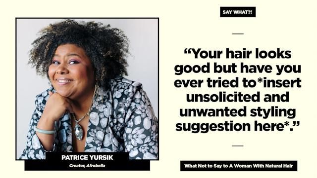"<p><strong>Reality check: </strong>""Even at this stage of the natural hair game, there are relatives that will ask me this, and suggest that I wear my hair straight to satisfy their desires. I wear my hair natural because this is how I love it, point blank,"" says Yursik.<br>Follow Patrice on Instagram <a href=""https://www.instagram.com/afrobella/"" rel=""nofollow noopener"" target=""_blank"" data-ylk=""slk:@afrobella"" class=""link rapid-noclick-resp"">@afrobella</a> for more of her natural hair adventures. (Art: Quinn Lemmers for Yahoo Beauty) </p>"