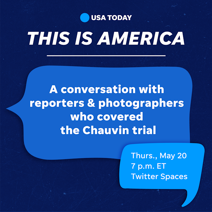 Join USA TODAY on Twitter Spaces for a conversation on the Chauvin trial.