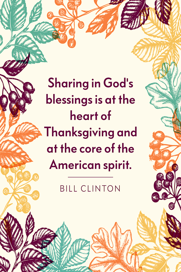 """<p>""""Sharing in God's blessings is at the heart of Thanksgiving and at the core of the American spirit,"""" the former President of the United States said during his <a href=""""https://www.federalregister.gov/documents/2000/11/22/00-30023/thanksgiving-day-2000"""" rel=""""nofollow noopener"""" target=""""_blank"""" data-ylk=""""slk:2000 Thanksgiving Proclamation"""" class=""""link rapid-noclick-resp"""">2000 Thanksgiving Proclamation</a>. </p>"""