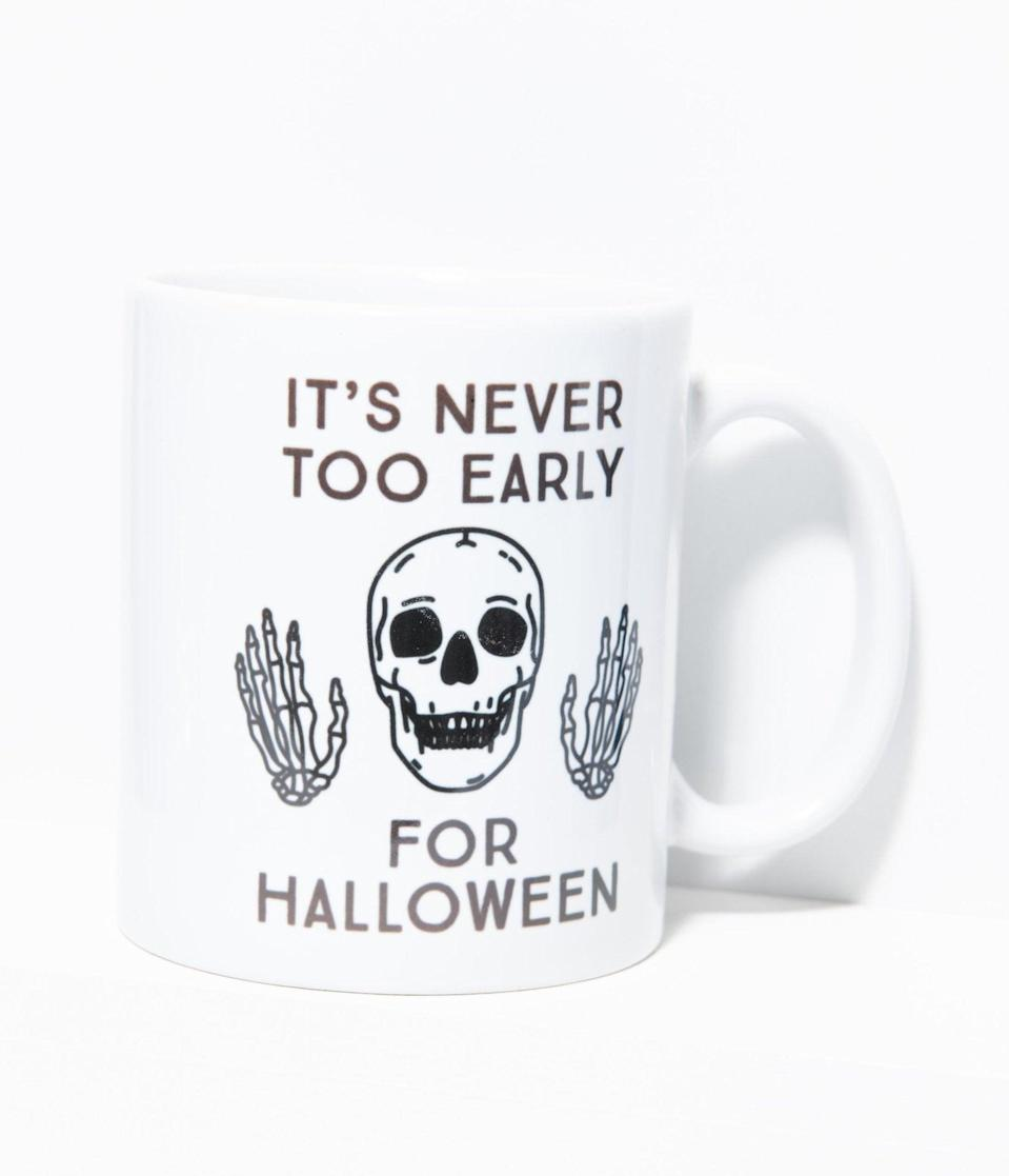 <p>The <span>Never Too Early For Halloween Ceramic Mug</span> ($22) couldn't be more true. </p>