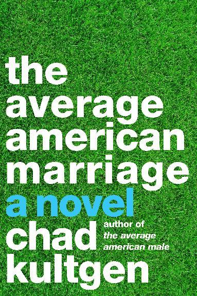 """This book cover image released by Harper Perennial shows """"The Average American Marriage,"""" by Chad Kultgen. (AP Photo/Harper Perennial)"""