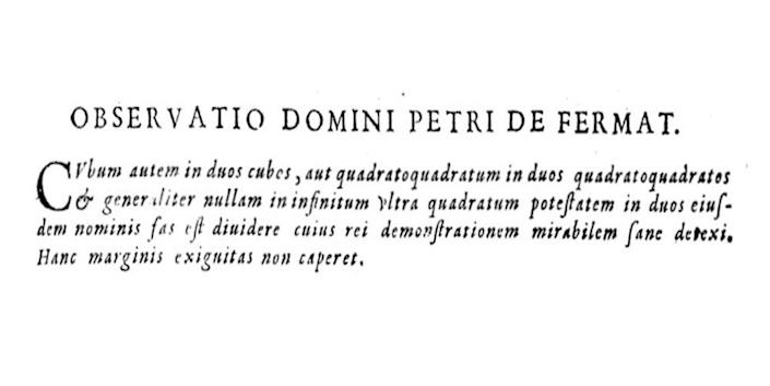 """<p>Pierre de Fermat was a 17th-century French lawyer and mathematician. Math was apparently more of a hobby for Fermat, and so one of history's greatest math minds communicated many of his theorems through casual correspondence. He made claims without proving them, leaving them to be proven by other mathematicians decades, or even centuries, later. The most challenging of these has become known as Fermat's Last Theorem. </p><p>It's a simple one to write. There are many trios of integers (x,y,z) that satisfy x²+y²=z². These are known as the Pythagorean Triples, like (3,4,5) and (5,12,13). Now, do any trios (x,y,z) satisfy x³+y³=z³? The answer is no, and that's Fermat's Last Theorem.</p><p>Fermat famously wrote the Last Theorem by hand in the margin of a textbook, along with the comment that he had a proof, but could not fit it in the margin. For centuries, the math world has been left wondering if Fermat <em>really</em> had a valid proof in mind.</p><p>Flash forward 330 years after Fermat's death to 1995, when British mathematician Sir Andrew Wiles <a href=""""https://en.wikipedia.org/wiki/Wiles%27s_proof_of_Fermat%27s_Last_Theorem"""" rel=""""nofollow noopener"""" target=""""_blank"""" data-ylk=""""slk:finally cracked one of history's oldest open problems"""" class=""""link rapid-noclick-resp"""">finally cracked one of history's oldest open problems</a>. For his efforts, Wiles was knighted by Queen Elizabeth II and was awarded a unique honorary plaque in lieu of the Fields Medal, since he was just above the official age cutoff to receive a Fields Medal.</p><p>Wiles managed to combine new research in very different branches of math in order to solve Fermat's classic number theory question. One of these topics, Elliptic Curves, was completely undiscovered in Fermat's time, leading many to believe Fermat never really had a proof of his Last Theorem.</p>"""