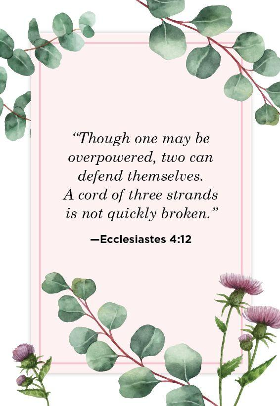 """<p>""""Though one may be overpowered, two can defend themselves. A cord of three strands is not quickly broken.""""</p>"""