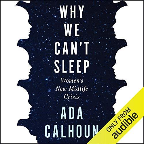 """Why We Can't Sleep,"" by Ada Calhoun (Amazon / Amazon)"