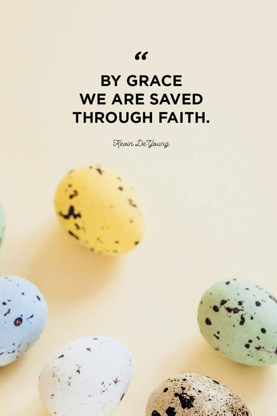 """<p>""""By grace we are saved through faith.""""</p>"""