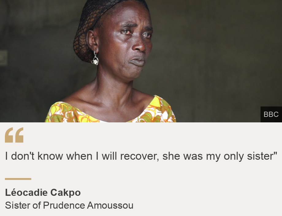 """""""I don't know when I will recover, she was my only sister"""""""", Source: Léocadie Cakpo, Source description: Sister of Prudence Amoussou, Image:"""