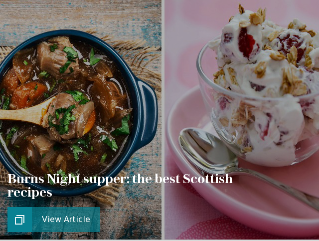 Burns Night supper: the best Scottish recipes