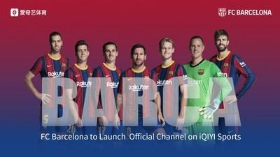iQIYI Sports Announces Partnership with FC Barcelona to Launch FC Barcelona Official Channel on Platform.