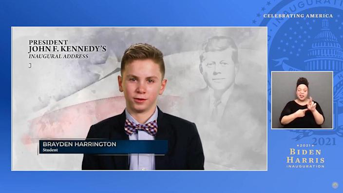"""<p>Brayden Harrington, a 13-year-old boy who bonded with the president over their shared experience with stuttering, appeared in a segment to read a passage from President John F. Kennedy's 1961 <a href=""""https://people.com/politics/inauguration-day-most-notable-moments-in-history/"""" rel=""""nofollow noopener"""" target=""""_blank"""" data-ylk=""""slk:inaugural address"""" class=""""link rapid-noclick-resp"""">inaugural address</a>.</p> <p>The segment included three others reading notable parts of previous inauguration speeches, including Kareem Abdul-Jabbar.</p>"""