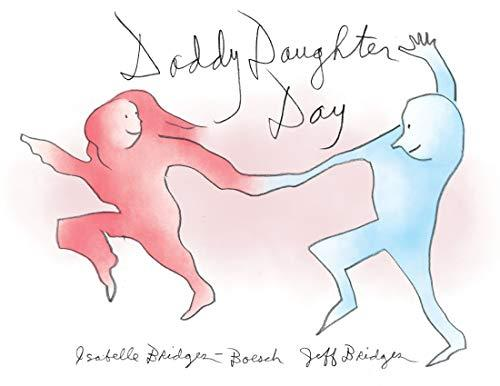 """Daddy Daughter Day,"" by Jeff Bridges & Isabelle Bridges-Boesch (Amazon / Amazon)"