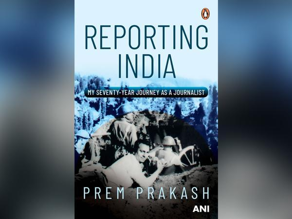 The book 'Reporting India: My Seventy-Year Journey as a Journalist' has been released recently