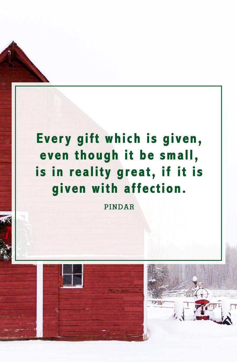 """<p>""""Every gift which is given, even though it be small, is in reality great, if it is given with affection.""""</p>"""