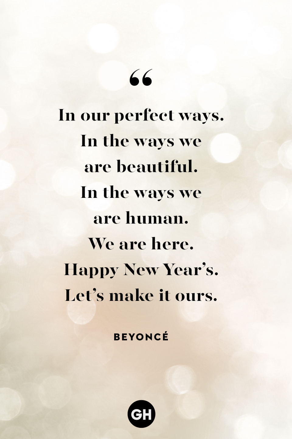 <p>In our perfect ways. In the ways we are beautiful. In the ways we are human. We are here. Happy New Year's. Let's make it ours.</p>
