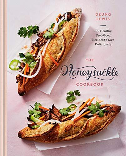 """The Honeysuckle Cookbook,"" by Dzung Lewis (Amazon / Amazon)"